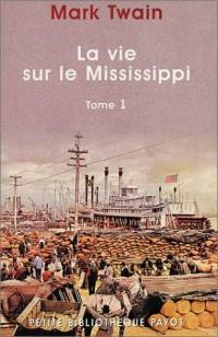 La Vie sur le Mississipi, tome 1