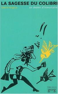La Sagesse du colibri : Un chemin d'immortalité