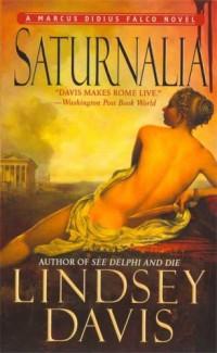 Saturnalia: A Marcus Didius Falco Novel (Marcus Didius Falco Mysteries)