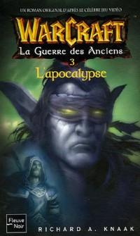 WarCraft, Tome 6 : La Guerre des Anciens : Tome 3, L'Apocalypse