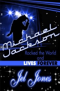 Michael Jackson Rocked the World and Lives Forever