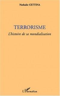 Terrorisme, l'histoire de sa mondialisation