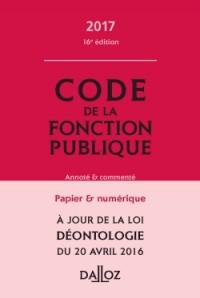 Code de la fonction publique 2017, commenté - 16e éd.