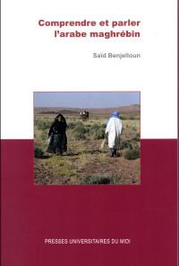 Comprendre et parler l'arabe maghrébin