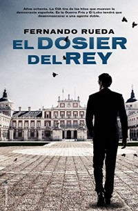 El dosier del rey/ The King's Dossier
