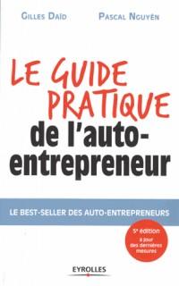 Le Guide Pratique de l'Auto-Entrepreneur - le Best-Seller des Auto-Entrepreneurs.