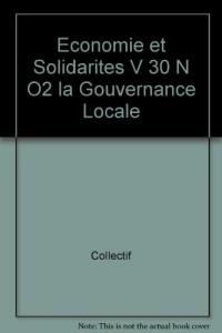 Economie et Solidarites V 30 N O2 la Gouvernance Locale