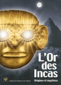 L'or des Incas. Origines et mystères. L'album de l'exposition