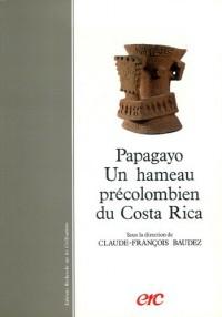 Papagayo. Un hameau précolombien du Costa Rica