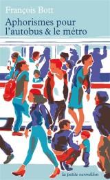 Aphorismes pour l'autobus et le métro [Poche]