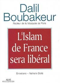 L'Islam de France sera libéral : Entretiens
