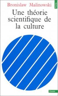 Une théorie scientifique de la culture et autres essais