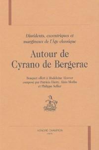 Autour de Cyrano de Bergerac : Dissidents, excentriques, marginaux à l'âge classique