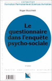 Le questionnaire dans l'enquête psycho-sociale: Connaissance du problème, applications pratiques