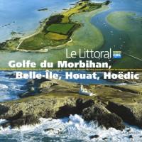 Le Golfe du Morbihan, Belle-Ile, Houat Hoedic