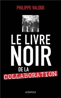 Le livre noir de la collaboration