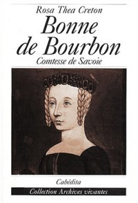 Bonne de Bourbon. Comtesse de Savoie