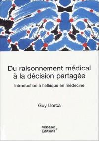 Du raisonnement médical à la décision partagée. Introduction à l'éthique en médecine