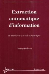 Extraction automatique d'information: : Du texte brut au web sémantique