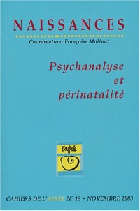 Naissances Cahiers de l'Afrée, N°18 Novembre 2003 : Psychanalyse et périnatalité