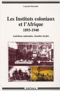 Les Instituts coloniaux et l'Afrique 1893-1940 : Ambitions nationales, réussites locales
