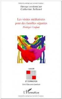 Les visites médiatisées pour des familles séparées : Protéger l'enfant