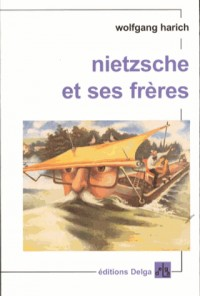 Nietzsche et Ses Freres