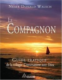 Compagnon (le) - guide pratique de la trilogie