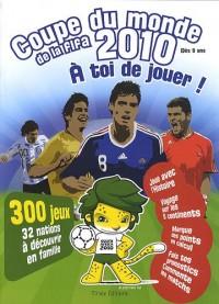 Coupe du monde de la FIFA : A toi de jouer !