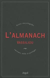 L'Almanach Vassiliou - Petite encyclopédie curieuse utile et poétique