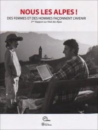 Nous les Alpes ! : Des femmes et des hommes façonnent l'avenir, 3e Rapport sur l'état des Alpes