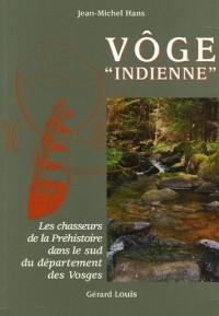 Vôge : Les chasseurs de la Préhistoire dans le sud du département des Vosges