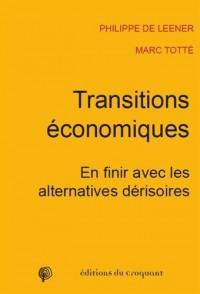 Transition économique : En finir avec les alternatives dérisoires