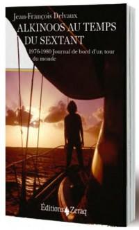 Alkinoos au temps du sextant : 1976-1980, journal de bord d'un tour du monde