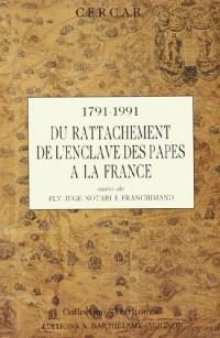 Valreas et l'Enclave des papes a la France 1791-1991