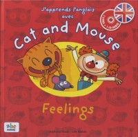 J'Apprends l'Anglais avec Cat and Mouse - Feelings