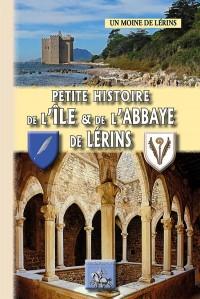Petite histoire de l'ile et de l'abbaye de Lerins