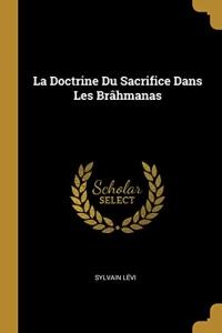 La Doctrine Du Sacrifice Dans Les Brâhmanas