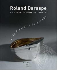 Roland Daraspe - De la feuille a la courbe