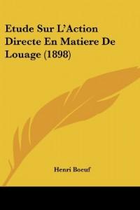 Etude Sur L'Action Directe En Matiere de Louage (1898)