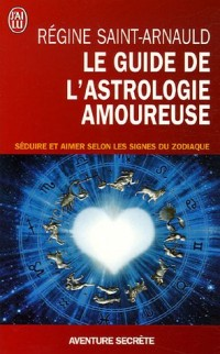 Le guide de l'astrologie amoureuse