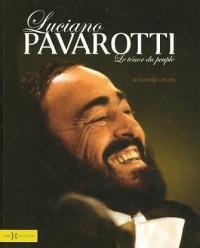 Luciano Pavarotti : Le ténor du peuple