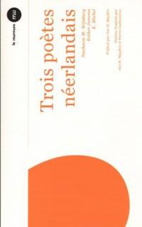 Trois Poetes Neerlandais