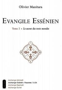 Evangile essenien t2 - le secret des trois mondes