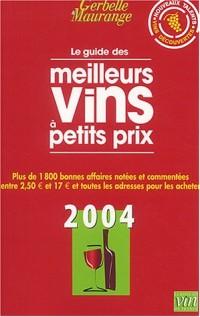 Le Guide Gerbelle et Maurange des meilleurs vins à petits prix 2004