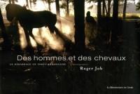 Des hommes et des chevaux : Le débardage en forêt ardennaise, édition trilingue français, allemand, néerlandais