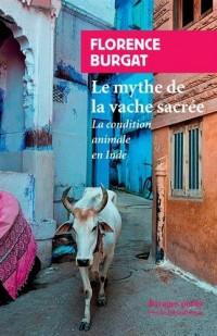 Le mythe de la vache sacrée : La condition animale en Inde