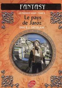 Le premier signe, Tome 3 : Le pays de Jaroz