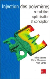 Injection des polymères : Simulation, optimisation et conception
