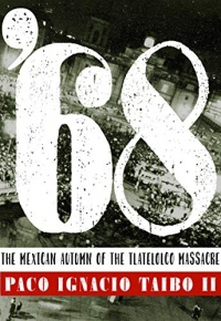 '68: The Mexican Autumn of the Tlatelolco Massacre